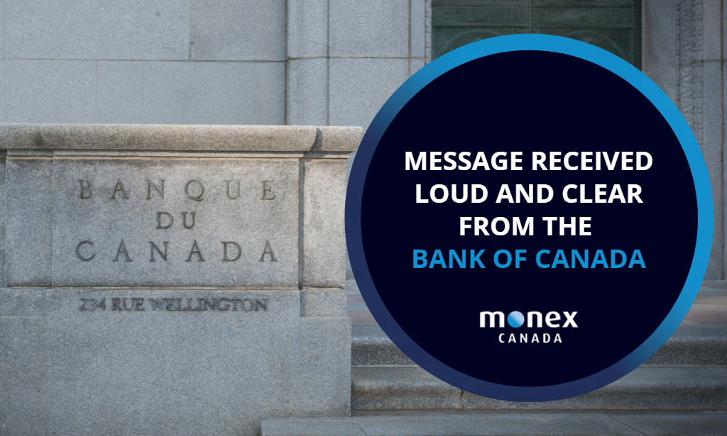 Message received loud and clear from the Bank of Canada